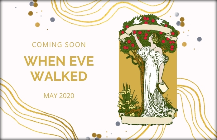 When Eve Walked_coming soon