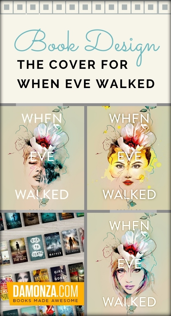Book Design: The Cover for When Eve Walked collage Pin It!